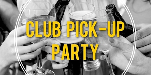 Club Pick Up Party & Tasting