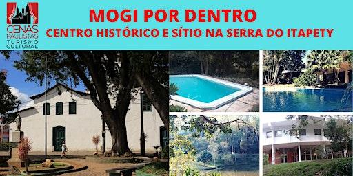 MOGI POR DENTRO: Centro Histórico e Sítio na Serra do Itapety