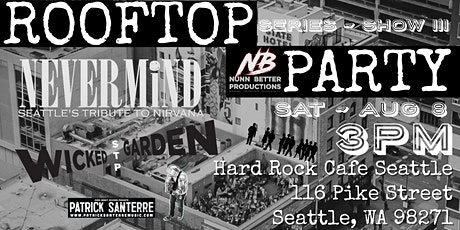 Rooftop Party THREE! Nevermind [Nirvana] & Wicked Garden [STP] Tributes tickets
