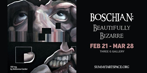 OPENING NIGHT! Boschian: Beautifully Bizarre Juried Art Exhibit