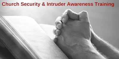 2 Day Church Security and Intruder Awareness/Response Training - Fort Smith, AR