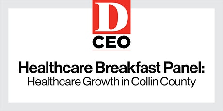 D CEO Breakfast Panel: Healthcare Growth in Collin County tickets