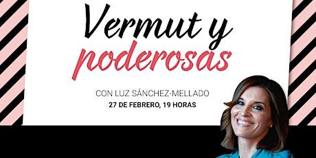 #Vermut&Poderosas... con Luz Sánchez-Mellado entradas