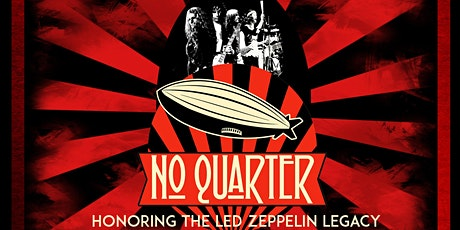 """No Quarter """"The Tribute to Zeppelin's Legacy"""" tickets"""
