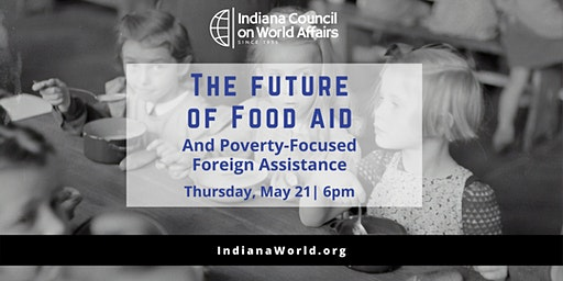 Distinguished Speakers - The Future of Food Aid and Poverty-Focused Foreign Assistance