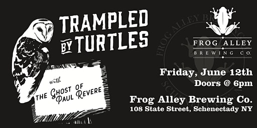 Trampled By Turtles w/ The Ghost of Paul Revere at Frog Alley Brewing Co.