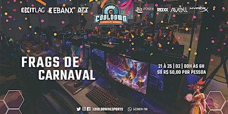 Frags de Carnaval na Cooldown! ingressos