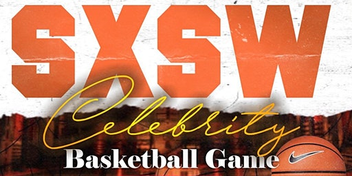 SXSW CELEBRITY BASKETBALL GAME