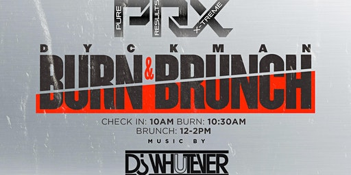 PRX Dyckman 2nd Burn & Brunch