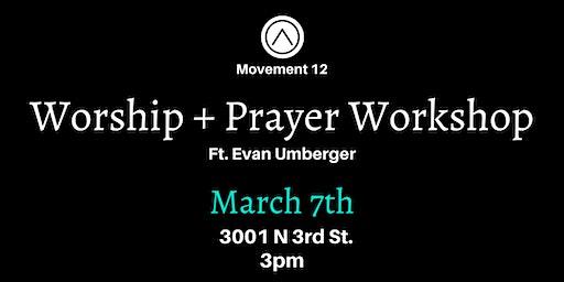 Worship + Prayer Workshop