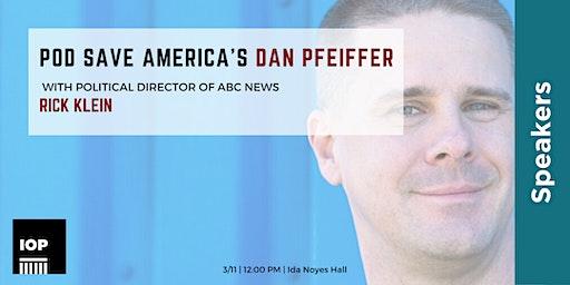 Pod Save America's Dan Pfeiffer
