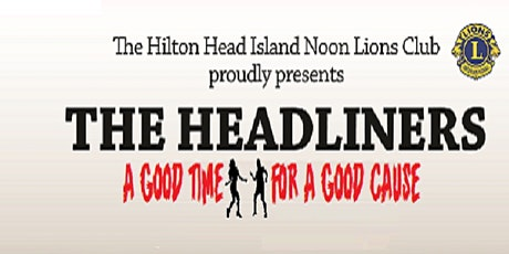 Headliner's Annual Bash...Presented by Hilton Head Noon Lion's Club tickets