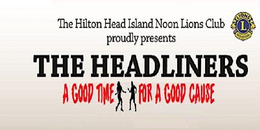 Headliner's Annual Bash...Presented by Hilton Head Noon Lion's Club