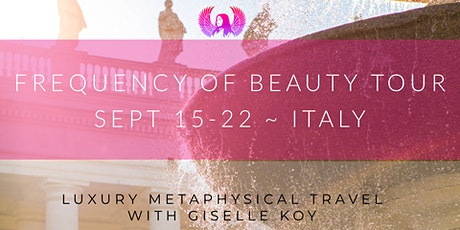 FREQUENCY OF BEAUTY TOUR ~ ITALY  l  SEPT 15 ~ 22, 2020 tickets