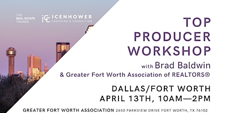 2020 Top Producer Workshop - Be the Best (lunch provided) DALLAS/FORT WORTH tickets