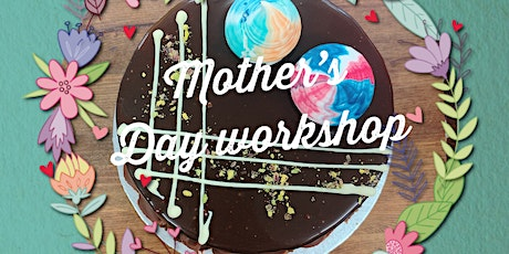 Mother's Day workshop tickets