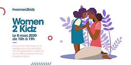 Women 2 Kidz,le 8 mars 2020 de 10h à 19h - Tables rondes, Activités, Talks billets