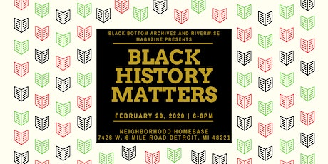 Black Bottom Archives and Riverwise Magazine Presents:Black History Matters tickets