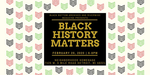 Black Bottom Archives and Riverwise Magazine Presents:Black History Matters