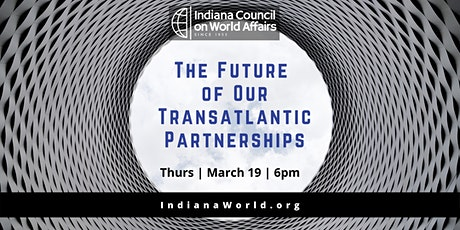 Distinguished Speakers - The Future of Our Transatlantic Partnerships: New Threats and New Realities tickets