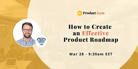 How to Create an Effective Product Roadmap w/ Northwestern Mutual PM tickets