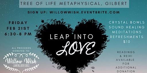 Leap Into Love - Vibration Bowls, Meditation, Healing + More!
