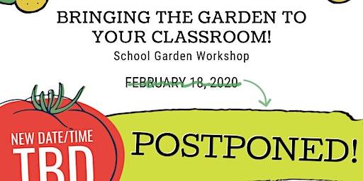 Bringing the Garden to Your Classroom:  School Garden Workshop