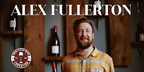 Alex Fullerton: Wind Blown vs. Sheltered Pinot Noirs of Willamette Valley tickets