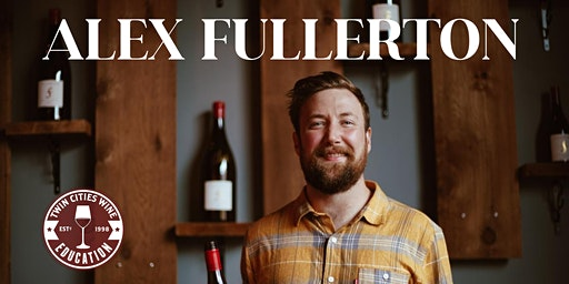 Alex Fullerton: Wind Blown vs. Sheltered Pinot Noirs of Willamette Valley