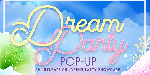 Dream Party Pop Up