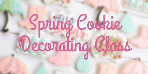 Spring Cookie Decorating Class