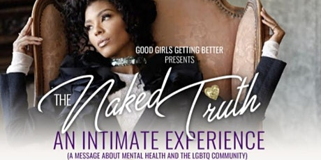 The Naked Truth: An Intimate Experience for Wholeness  tickets