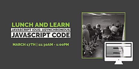 Cincinnati Lunch+Learn: JavaScript IOUs: Asynchronous JavaScript Code tickets