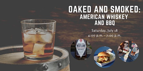 Oaked and Smoked ~ American Whiskey and BBQ tickets