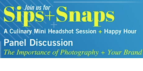 Sips + Snaps: Culinary Headshots and Happy Hour tickets