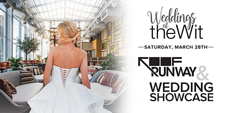 theWit Wedding Showcase & ROOF Runway tickets