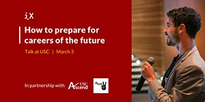 How to Prepare for Careers of the Future - Talk at USC