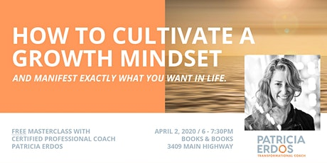 How to Cultivate a Growth Mindset - FREE Masterclass tickets