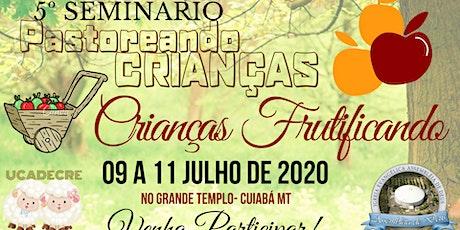 5º Seminário Pastoreando Crianças -  CRIANÇAS FRUTIFICANDO ingressos