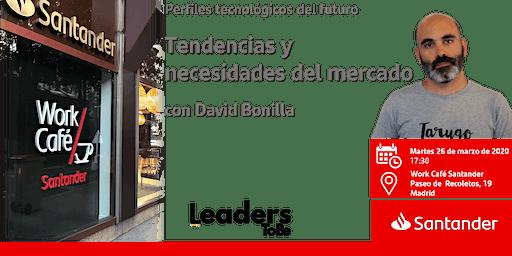 Tendencias y necesidades del mercado con David Bonilla
