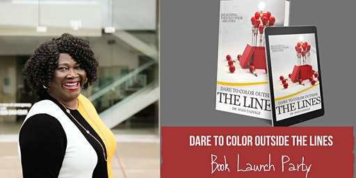 """Official Book Launch Party For """"Dare To Color Outside The Lines"""""""