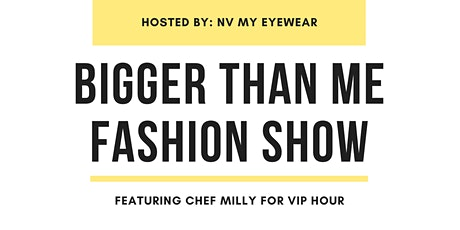 BIGGER THAN ME FASHION SHOW tickets
