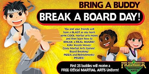 Bring a Buddy Break-A-Board Extravaganza!