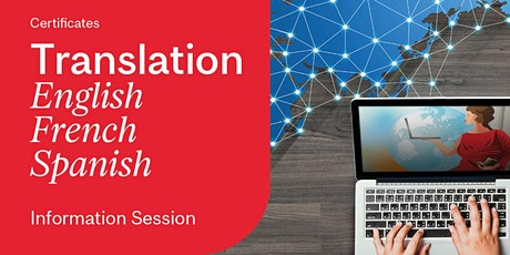 Certificates in Translation (English - French - Spanish): Info Session billets