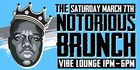 The 4th Annual Notorious Brunch & Day Party tickets