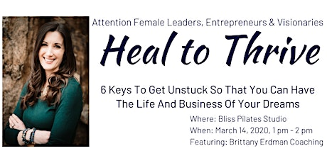 Heal To Thrive: For Female Leaders, Entrepreneurs & Visionaries tickets