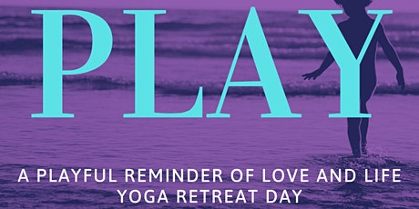 Yoga Retreat Day -PLAY! tickets