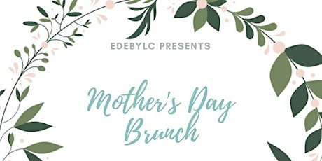 EDEbyLC Presents...A Mother's Day Brunch tickets