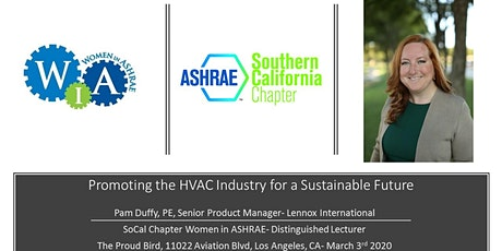 SoCal Women in ASHRAE March 3 Meeting - Promoting the HVAC Industry for a Sustainable Future tickets