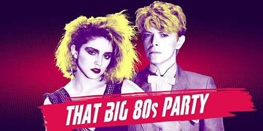 That BIG 80s Party - San Francisco